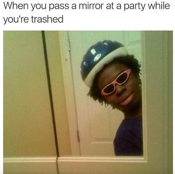 meme about seeing yourself drunk at a party with pic of person wearing a helmet and kids' sunglasses