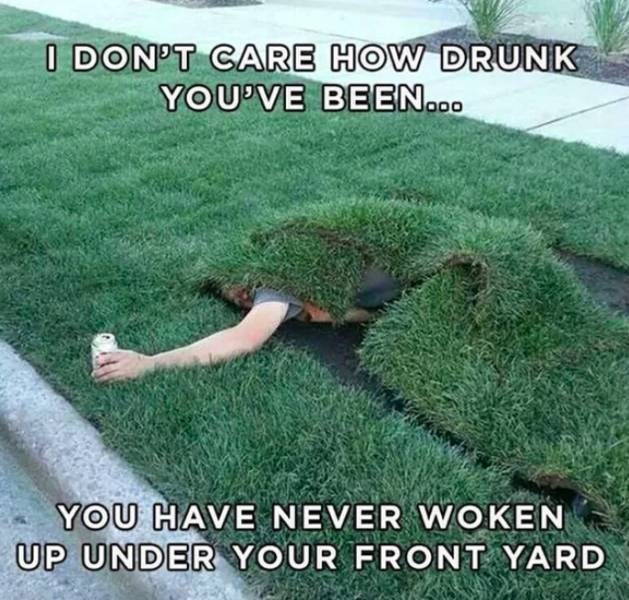 meme about getting super drunk with pic of person passed out under the strips of fake grass on a front yard