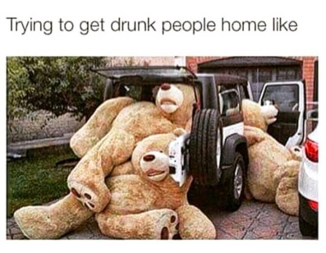 meme about moving drunk people with pic of giant teddy bears spilling out of a car