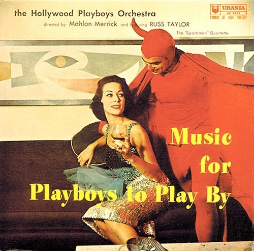 "Poster - URANIA the Hollywood Playboys Orchestra OLO FO directed by Mahlon Merrick ond ing RUSS TAYLOR The ""SportsmenQuartette Music for Playbovs Fo Play By"