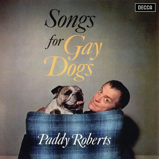 Canidae - DECCA Songs for Gay Dogs Paddy Reberts