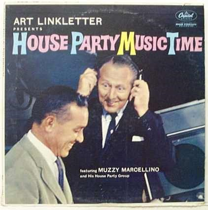 Album cover - Chrid ART LINKLETTER PRESENTS HOUSE PARTY MUSICTIME featuring MUZZY MARCELLINO and His House Party Group