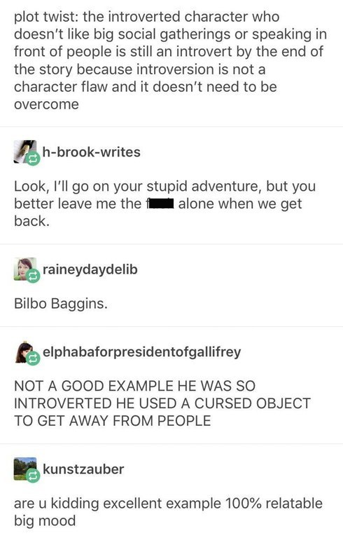 Someone posts about how in Lord of the Rings, Bilbo Baggins is an introverted character who ends up still being an introvert by the end of the story because his introversion isn't considered some sort of character flaw
