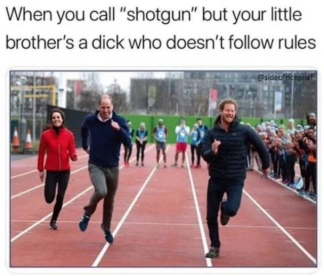 """meme - Sports - When you call """"shotgun"""" but your little brother's a dick who doesn't follow rules @sideofricepilat"""