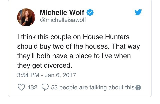 "Tweet that reads, ""I think this couple on House Hunters should buy two of the houses. That way they'll both have a place to live when they get divorced"""