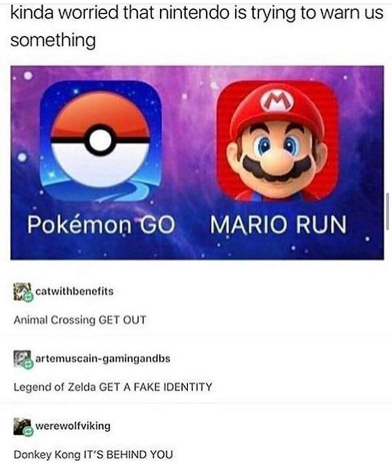 "Tumblr post caption that reads, ""Kinda worried that Nintendo is trying to warn us something"" above a screencap of icons from 'Pokemon Go' and 'Mario Run'"