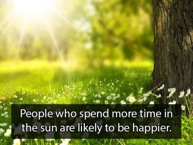 Natural landscape - People who spend more time in the sun are likely to be happier.