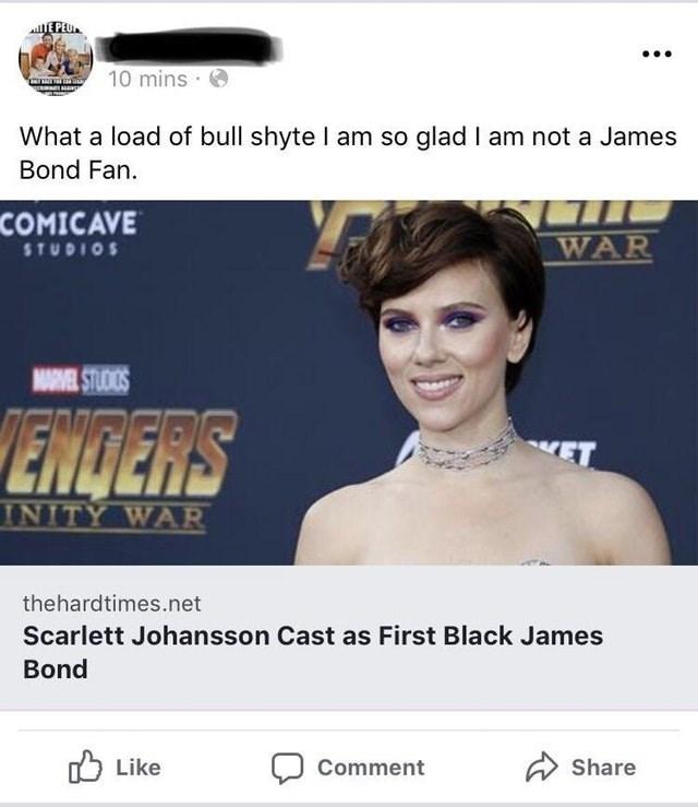 Hair - EPEU 10 mins What a load of bull shyte I am so glad I am not a James Bond Fan. COMICAVE WAR STUDIOS NAEL STUDIOS ENDERS ET INITY WAR thehardtimes.net Scarlett Johansson Cast as First Black James Bond Like Share Comment