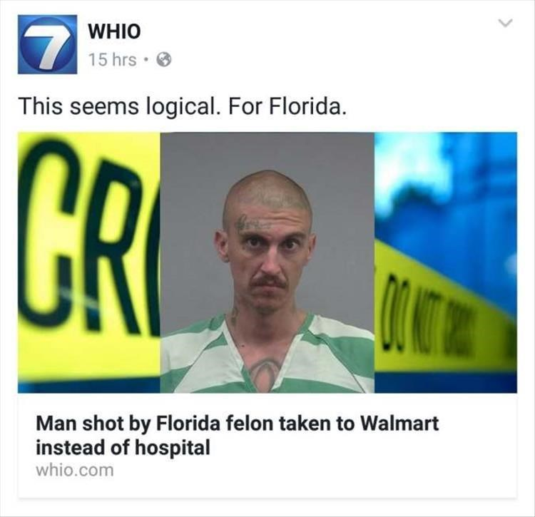 Text - WHIO 15 hrs. This seems logical. For Florida. CR Man shot by Florida felon taken to Walmart instead of hospital whio.com