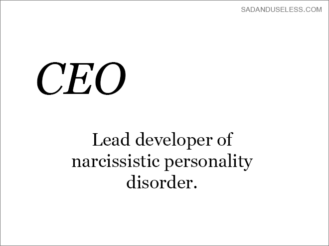Text - SADANDUSELESS.COM СЕО Lead developer of narcissistic personality disorder