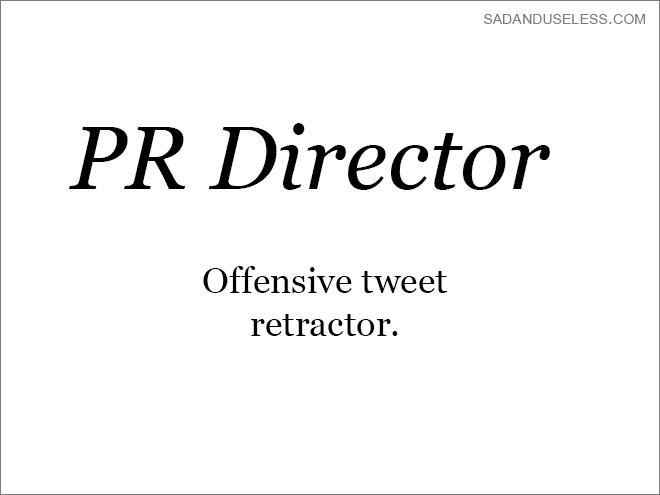 Text - SADANDUSELESS.COM PR Director Offensive tweet retractor