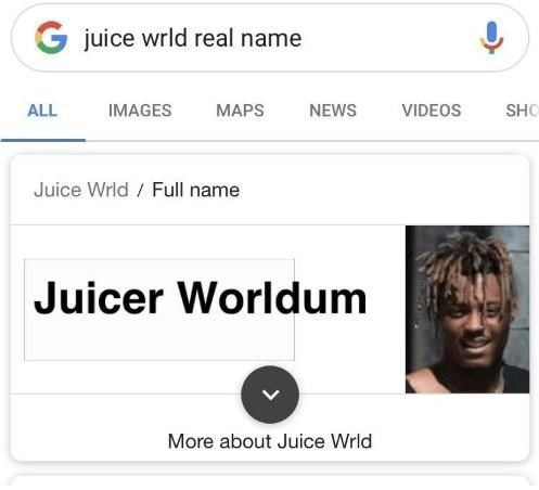 celeb real name - Text - G juice wrld real name MAPS VIDEOS ALL IMAGES NEWS SHO Juice Wrid/ Full name Juicer Worldum More about Juice Wrld