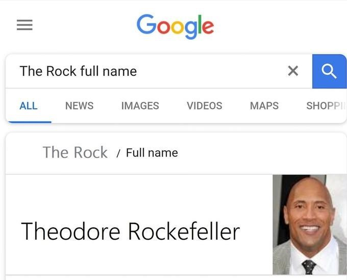 celeb real name - Text - Google The Rock full name X VIDEOS MAPS ALL NEWS IMAGES SHOPP The Rock Full name Theodore Rockefeller