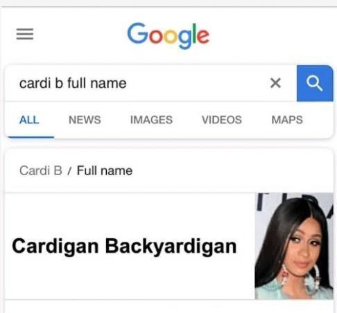 celeb real name - Text - Google cardi b full name VIDEOS ALL NEWS IMAGES MAPS Cardi B Full name Cardigan Backyardigan