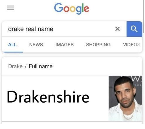celeb real name - Text - Google drake real name IMAGES NEWS ALL SHOPPING VIDEOS Drake Full name Drakenshire X II