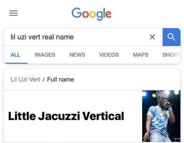 celeb real name - Text - Google lil uzi vert real name X ALL IMAGES VIDEOS MAPS SHOP NEWS Lil Uzi Vert Full name Little Jacuzzi Vertical