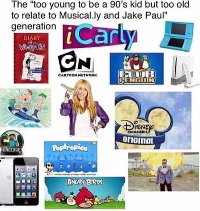 """The 'too young to be a '90s kid but too old to relate to Musical.ly and Jake Paul' generation"" starter pack"