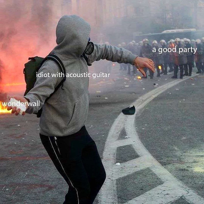 Object label meme where a protester represents 'idiot with an acoustic guitar,' his grenade represents 'Wonderwall' and the police force represents 'a good party'