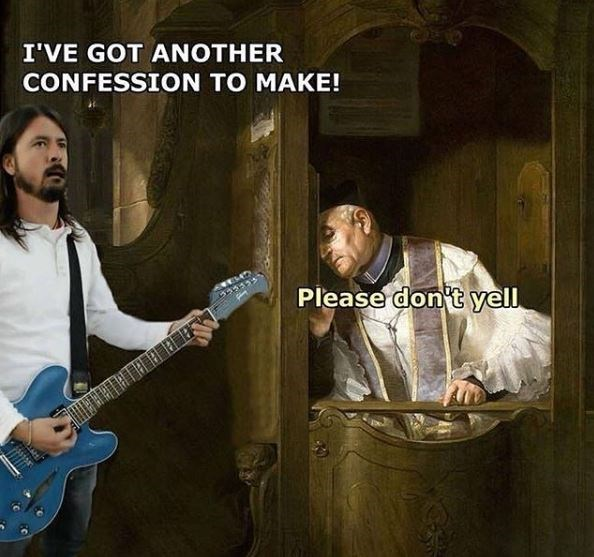 music meme - Musician - I'VE GOT ANOTHER CONFESSION TO MAKE! Please don t yell うううゴラメ