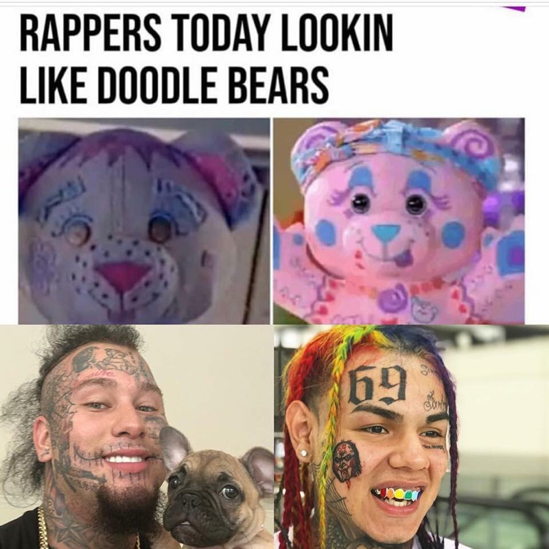 Face - RAPPERS TODAY LOOKIN LIKE DOODLE BEARS 69