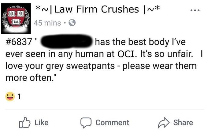 "Text - *NI Law Firm Crushes |* TAS 45 mins has the best body I've #6837 ever seen in any human at OCI. It's so unfair. love your grey sweatpants - please wear them more often."" 1 Like Share Comment"