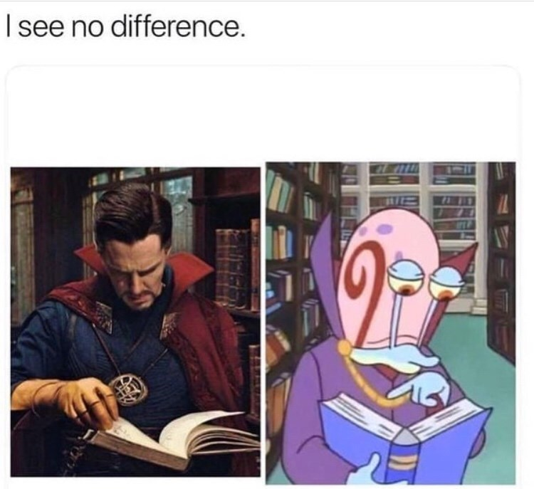 "Caption reads ""I see no difference"" above a pic of Doctor Strange reading a book and Gary from Spongebob reading a book wearing a costume"