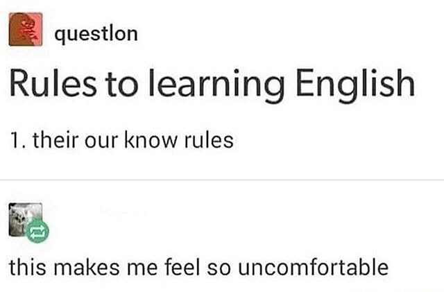 Text - questlon Rules to learning English 1. their our know rules this makes me feel so uncomfortable