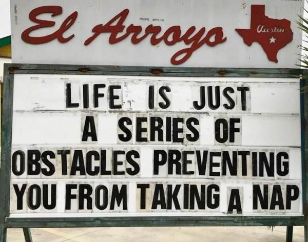 meme - Font - El Arroya lustn LIFE IS JUST A SERIES OF OBSTACLES PREVENTING YOU FROM TAKING A NAP