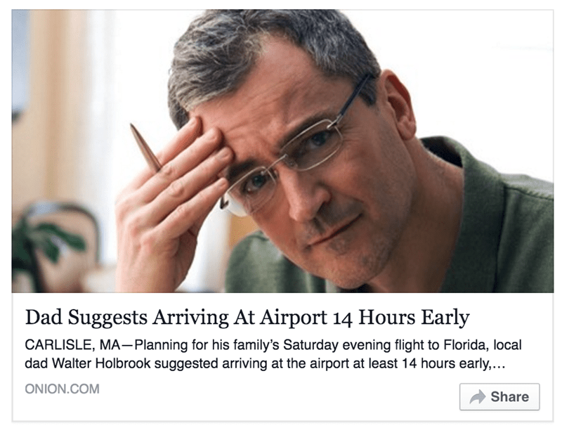 Funny onion article about how dads always tell you to get to airport 14 hours early.