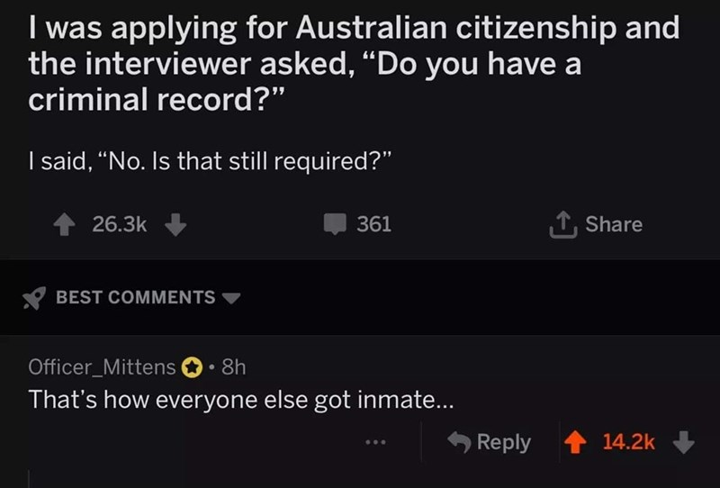 Australian meme about being asked if you have a criminal record when applying for citizenship