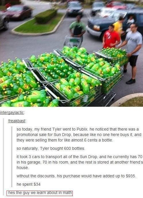Tumblr thread of man who bought 600 Sun Drop bottles at Publix on sale and someone chimes in that he is the one we learn about in math class