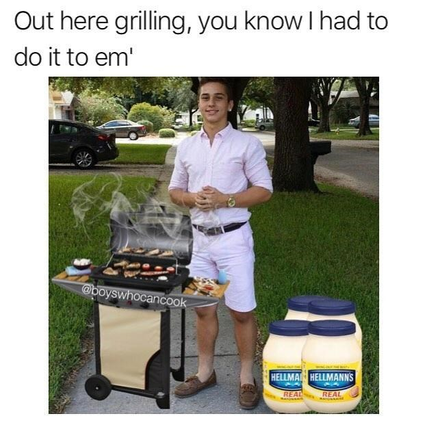 You know I had to do it to em meme in a barbecue setting