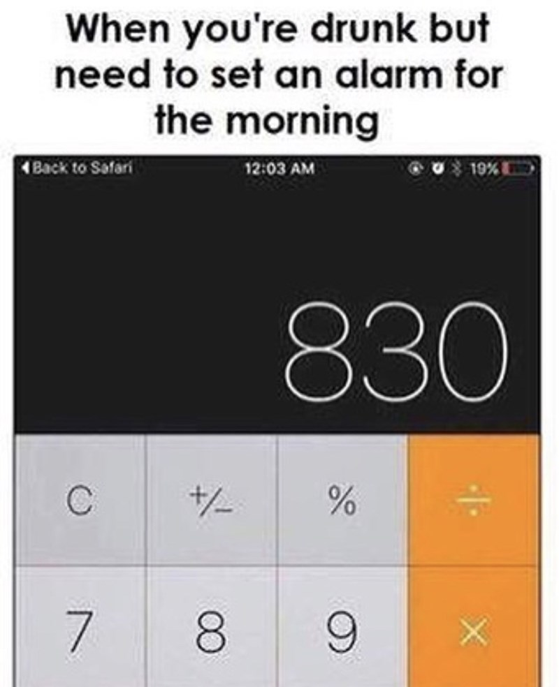thirsty thursday meme about setting an alarm in your calculator app by mistake