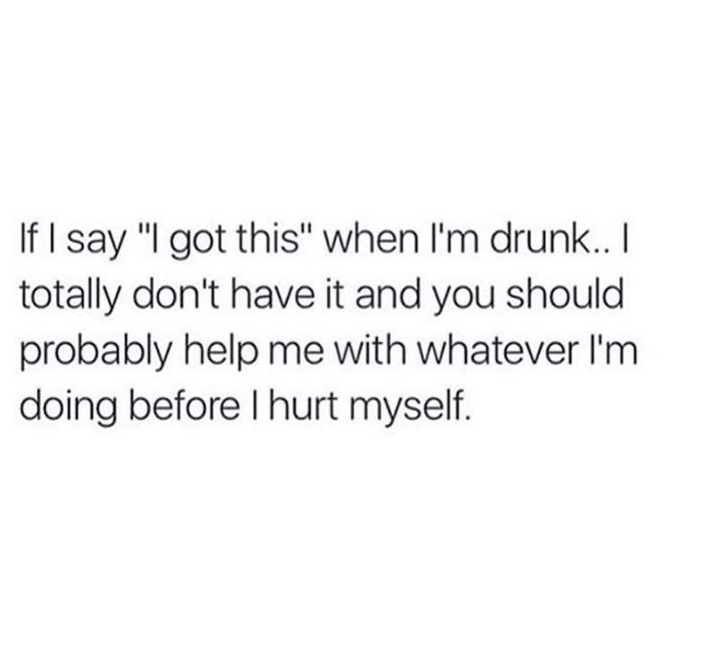 thirsty thursday meme about not being in control when you see you are when you are drunk