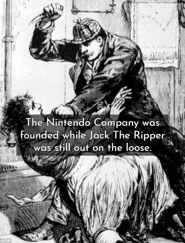 Cartoon - The Nintendo Company was founded while Jack The Ripper was still out on the loose. OPA