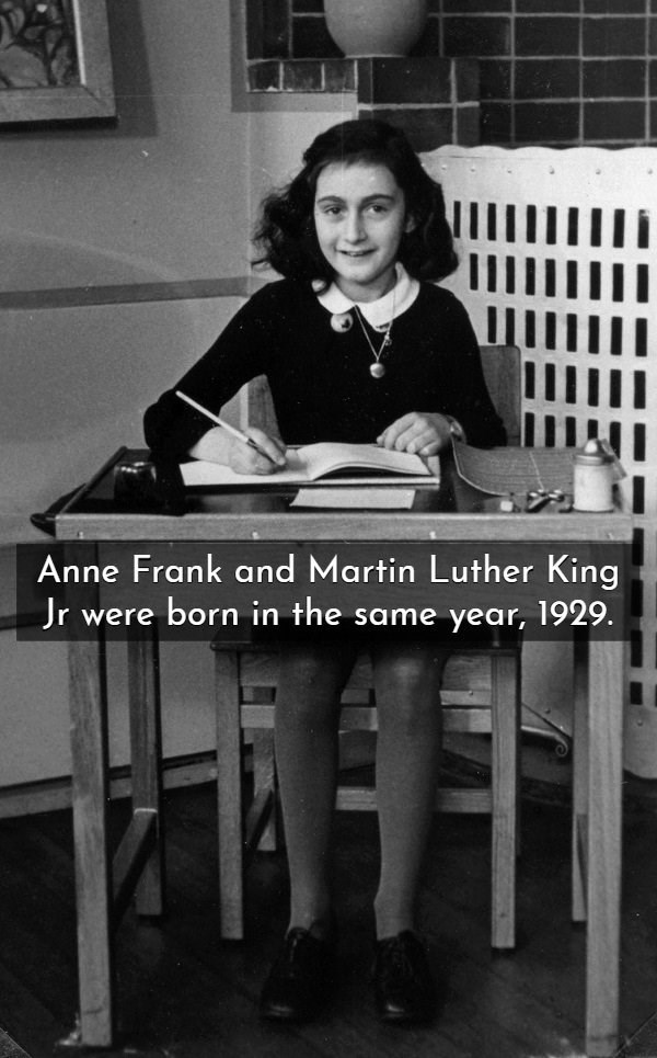Sitting - Anne Frank and Martin Luther King were born in the same year, 1929. Jr