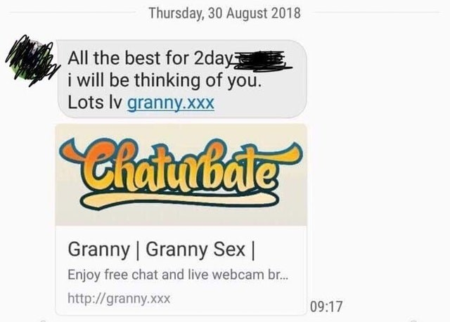 Text - Thursday, 30 August 2018 All the best for 2day i will be thinking of you. Lots lv granny.xXXX ChanBate Granny Granny Sex Enjoy free chat and live webcam br... http://granny.xxx 09:17
