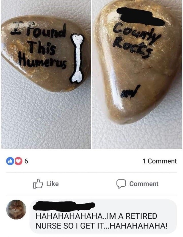Font - Courly Rocks found This Hamerus 1 Comment 6 Comment Like НАНАНАНАНАНА..IМ A RETIRED NURSE SO I GET IT...HAHAHAHAHA!