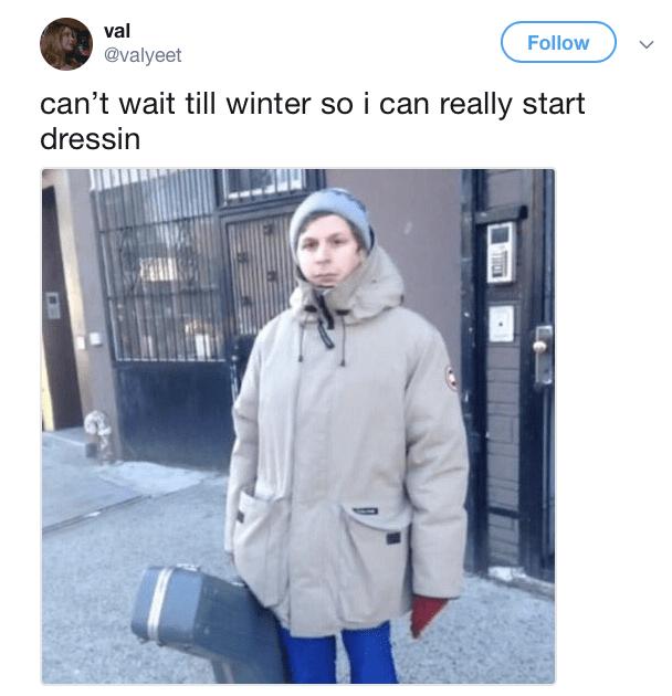 meme - Clothing - val Follow @valyeet can't wait till winter so i can really start dressin