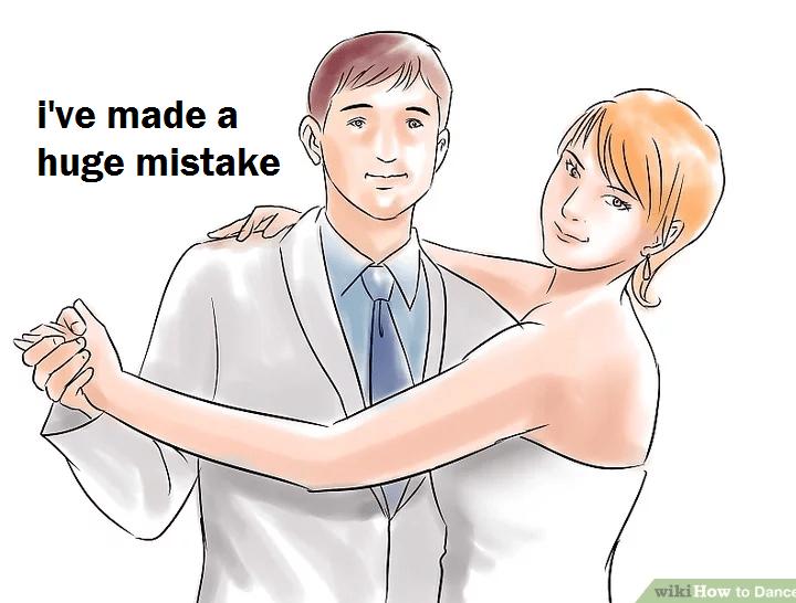 wikihow meme - Cartoon - i've made a huge mistake wiki How to Dance