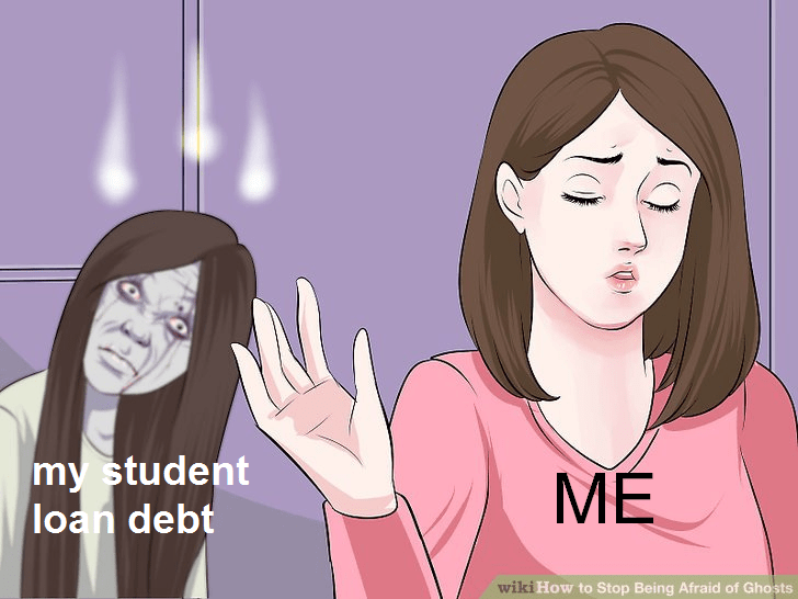 wikihow meme - Face - my student loan debt ME wiki How to Stop Being Afraid of Ghosts