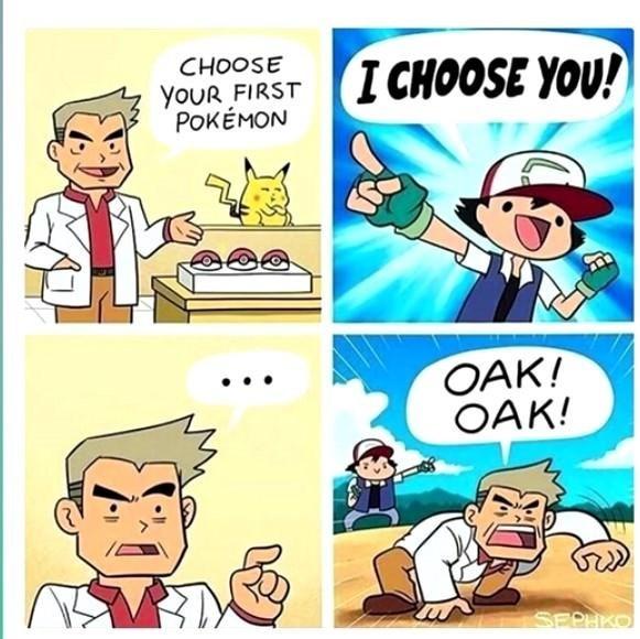 Cartoon - CHOOSE I CHOOSE YOU! YOUR FIRST POKEMON OAK! OAK! SPPRKO