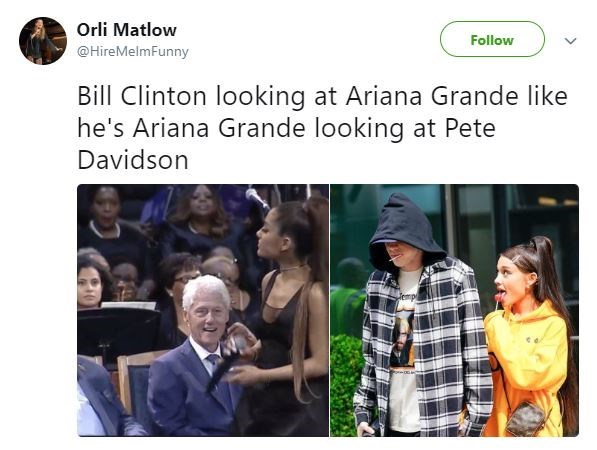 Community - Orli Matlow Follow @HireMelmFunny Bill Clinton looking at Ariana Grande like he's Ariana Grande looking at Pete Davidson Temp