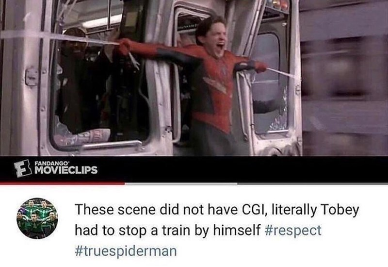 "Caption reads, ""These scene did not have CGI, literally Tobey had to stop a train by himself"" above a still of Spiderman stopping a train"