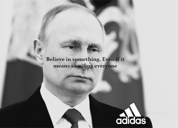 Forehead - Believe in something. Even if it means sacsifing everyone adidas