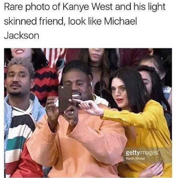 "Caption that reads, ""Rare photo of Kanye West and his light-skinned friend, look like Michael Jackson"" above a pic of Kanye West and Kendall Jenner"