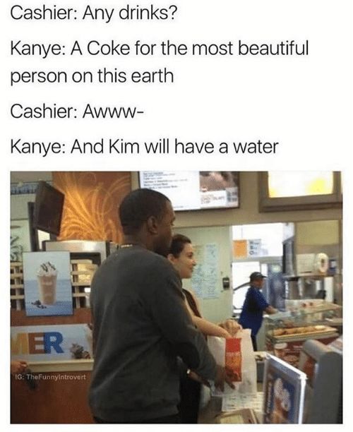 Kim Kardashian and Kanye West at McDonalds; Kanye says he wants a Coke for the most beautiful person on this earth, but he really means himself