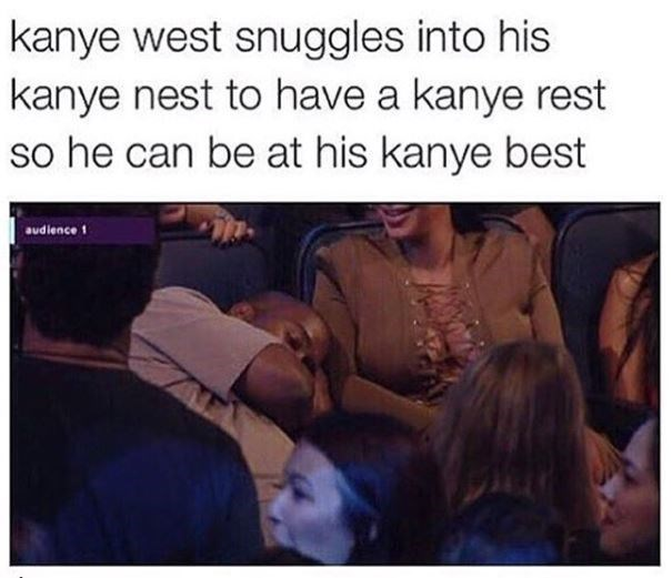 People - kanye west snuggles into his kanye nest to have a kanye rest so he can be at his kanye best audlence 1