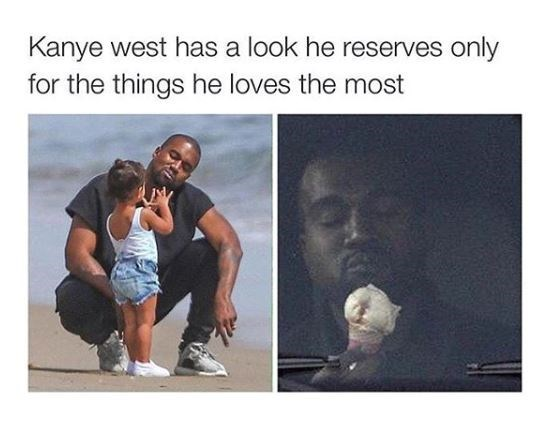 Text - Kanye west has a look he reserves only for the things he loves the most