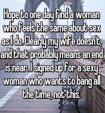 Text - Hope Co one day Finda woman who Feels the same about sex aslda Clearly my wie doesnt bablumeans an end and that pr is near.signed up For a sexy woman who wants to bang al the time,not this